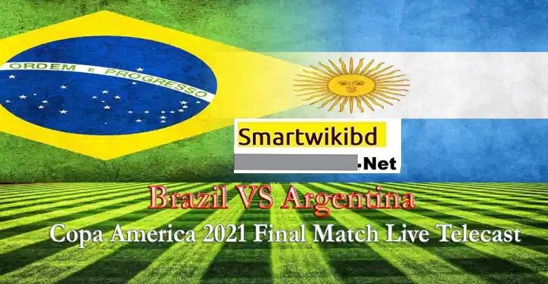 Argentina VS Brazil Copa America Final 2021 Live Match   Watch Live Score & Live Telecast