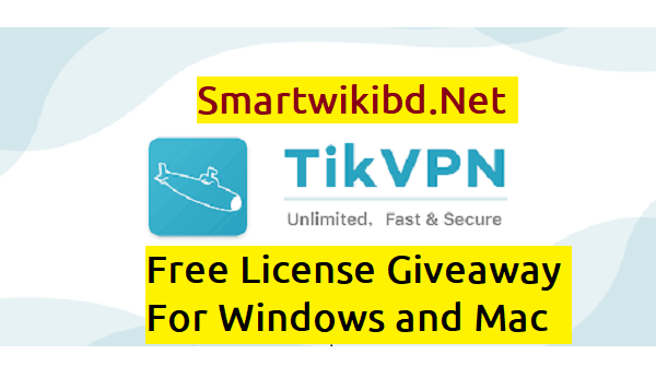 Download TikVPN Free License Giveaway 2021 For Windows Mac