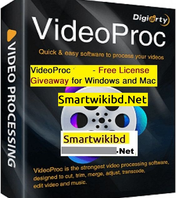 Download VideoProc Free License Giveaway 2021 For Windows Mac(Lifetime)