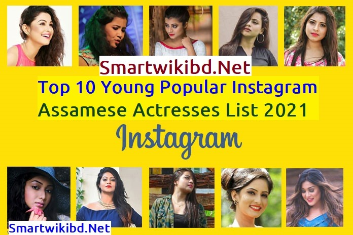 Top 10 Young Popular Instagram Assamese Actresses List 2021-2022