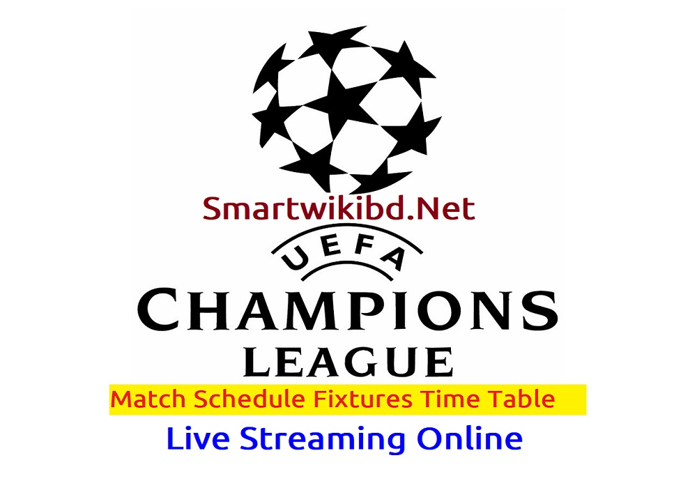 UEFA Champions League 2021 Match Schedule Fixtures Watch Live Streaming